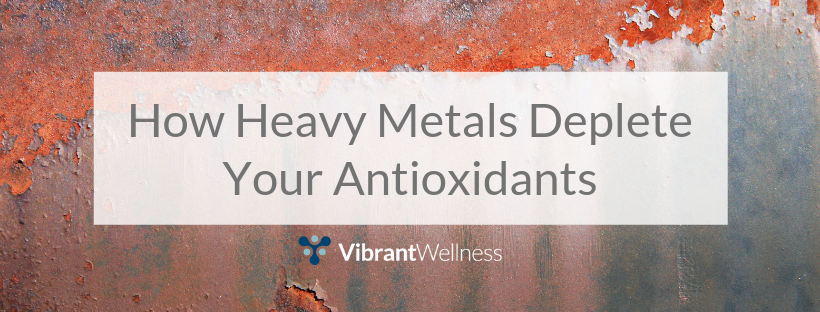 how-heavy-metals-deplete-your-antioxidants